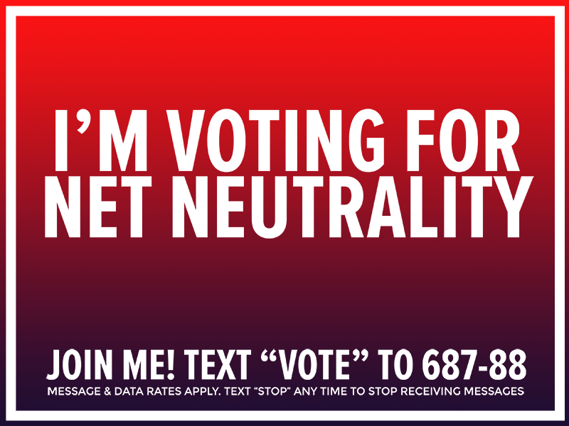 I'm voting for Net Neutrality - Lawn Sign
